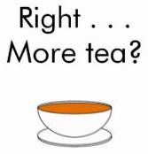 right more tea